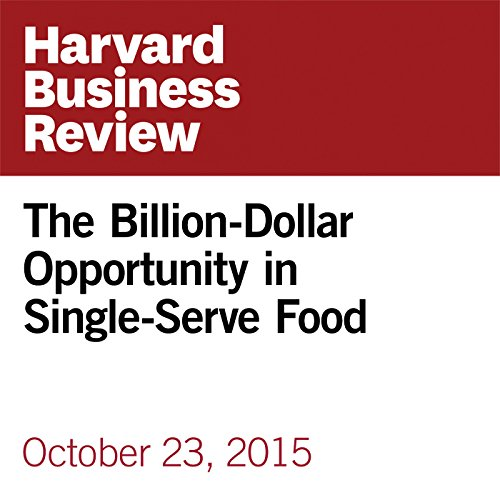 The Billion-Dollar Opportunity in Single-Serve Food copertina