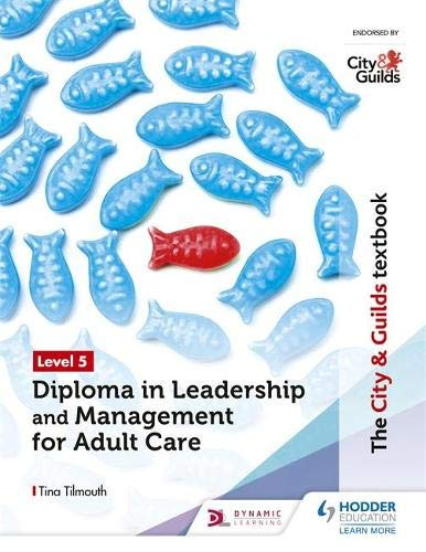 The City & Guilds Textbook Level 5 Diploma in Leadership and Management for Adult Care (City & Guilds Textbooks)