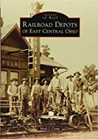 Railroad Depots of East Central Ohio (Images of Rail)