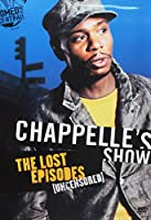 Chappelle's Show: Lost Episodes - Uncensored [DVD]
