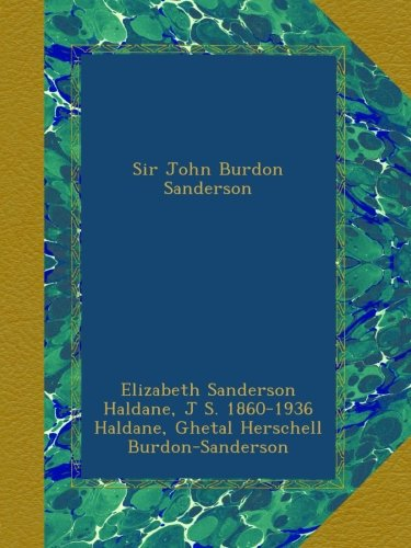 Sir John Burdon Sanderson