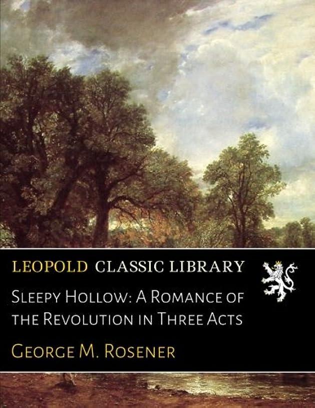 獲物ピアース初期のSleepy Hollow: A Romance of the Revolution in Three Acts