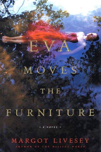 Eva Moves the Furniture: A Novel (Recent Picador Highlights) (English Edition)