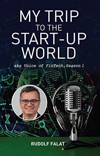 My Trip to the Start-Up World: aka Voice of FinTech, Season 1 (English Edition)