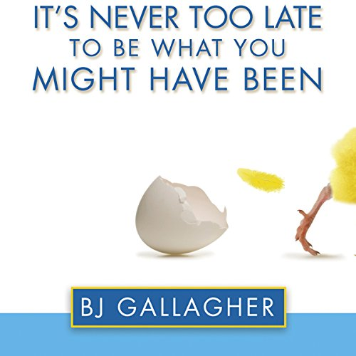 It's Never Too Late to Be What You Might Have Been audiobook cover art
