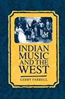 Indian Music and the West (Clarendon Paperbacks) by Gerry Farrell(2000-03-09)