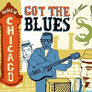 When Chicago Got The Blues
