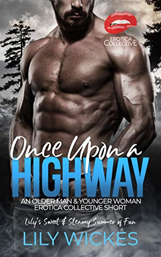Once Upon a Highway: An Older Man & Younger Woman Erotica Collective Short (Lily's Sweet & Steamy Summer of Fun Book 1) (English Edition)
