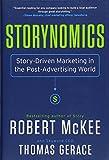 Storynomics: Story-Driven Marketing in the Post-Advertising World - Robert Mckee