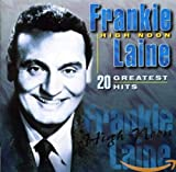 Songtexte von Frankie Laine - High Noon: 20 Greatest Hits