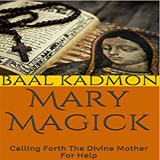 Mary Magick: Calling Forth the Divine Mother for Help cover art