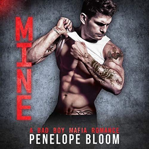 Mine: A Bad Boy Mafia Romance cover art
