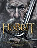 Le Hobbit - Un voyage inattendu. Le guide officiel du film