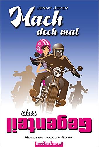Mach doch mal das Gegenteil: Heiter bis wolkig – Roman (German Edition)