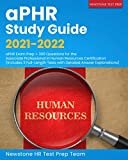 aPHR Study Guide 2021-2022: aPHR Exam Prep + 300 Questions for the Associate Professional in Human Resources Certification (Includes 3 Full-Length Tests with Detailed Answer Explanations)