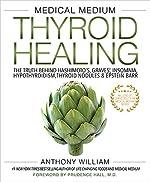 Medical Medium Thyroid Healing: The Truth behind Hashimoto's, Graves', Insomnia, Hypothyroidism, Thyroid Nodules & Epstein-Barr (Medical Medium Series Book 3)