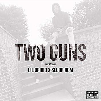 Two Guns (feat. Slurr Dom)
