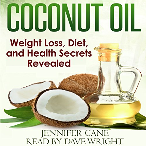 Coconut Oil Weight Loss, Diet, and Health Secrets Revealed audiobook cover art