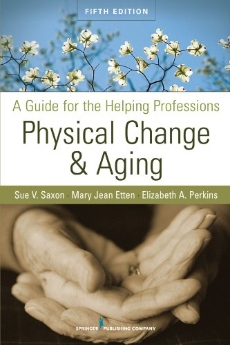 Physical Change and Aging: A Guide for the Helping...