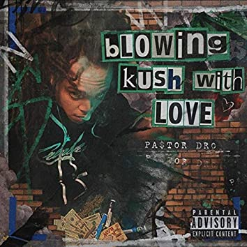 Blowing Kush With Love