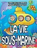 Livre de coloriage pour les enfants la vie sous-marine: Océans animaux créatures marines poisson et plus livre de coloriage pour les enfants 4-8 ans ... marins tortue, poisson clown, baleine..
