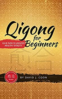 Qigong for Beginners:: Your Path to Greater Health and Vitality by [David Coon]
