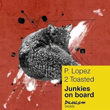 Junkies on board