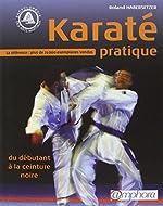 Karaté pratique - Du débutant à la ceinture noire de Roland Habersetzer