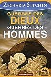 Guerres des dieux guerres des hommes by Zecharia Sitchin