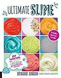 Ultimate Slime:DIY Tutorials for Crunchy Slime, Fluffy Slime, Fishbowl Slime, and...
