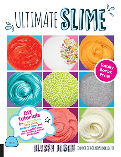 Ultimate Slime:DIY Tutorials for Crunchy Slime, Fluffy Slime, Fishbowl Slime, and More Than 100 Other Oddly Satisfying Recipes and Projects--Totally Borax Free! (English Edition)