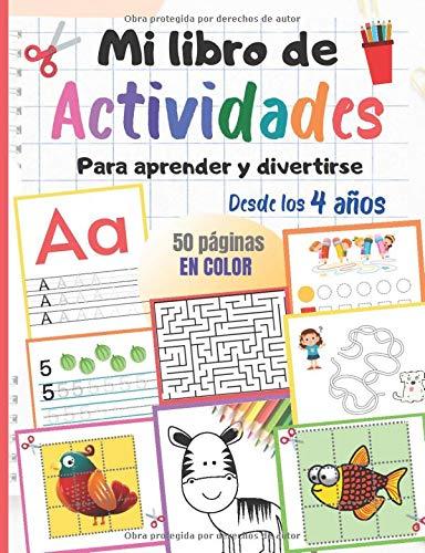 Mi libro de actividades para aprender y divertirse, desde los 4 años: 50 páginas en color para aprender a escribir letras y números, juegos, colorear, cortar, puzzles… 🔥