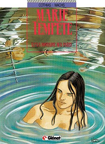 Marie Tempête, tome 2 : La Fontaine aux Faées