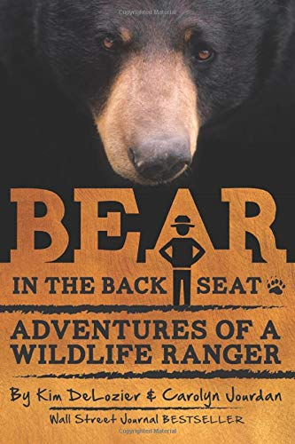 Bear in the Back Seat: Adventures of a Wildlife Ranger in the Great Smoky Mountains National Park (Smokies Wildlife Ranger) (Volume 1)