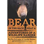 Bear in the Back Seat: Adventures of a Wildlife Ranger in the Great Smoky Mountains National Park: Volume 1 (Smokies Wildlife Ranger)