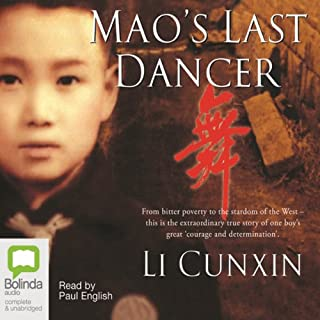 Mao's Last Dancer     Young Readers' Edition              By:                                                                                                                                 Li Cunxin                               Narrated by:                                                                                                                                 Paul English                      Length: 8 hrs and 59 mins     13 ratings     Overall 4.8