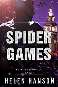 SPIDER GAMES: A Cruise FBI Thriller (The Cruise FBI Thriller Series Book 2) by [Helen Hanson]
