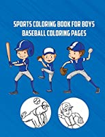 Sports Coloring Book for Boys - Baseball Coloring Pages: On the Ball