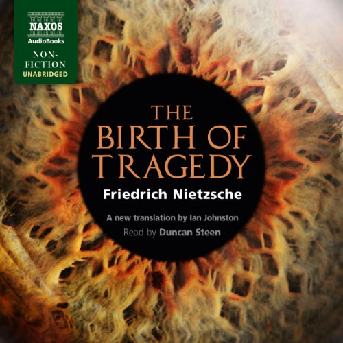 The Birth of Tragedy Out of the Spirit of Music                   Written by:                                                                                                                                 Friedrich Nietzsche                               Narrated by:                                                                                                                                 Duncan Steen                      Length: 6 hrs and 5 mins     1 rating     Overall 3.0