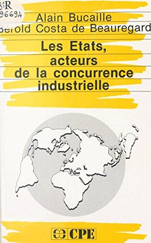 Les Etats Acteurs De La Concurrence Industrielle Rapport De La Direction Generale De Lindustrie Sur Les Aides Des Etats A Leurs Industries