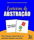 Exercícios de abstração: 100 cartas para desenvolver ou aprimorar funções executivas