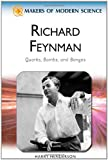 Richard Feynman: Quarks, Bombs, and Bongos (Makers of Modern Science)