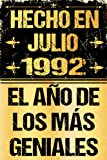 Hecho En Julio 1992 El Año De Los Más Geniales: Regalo de cumpleaños perfecto para las mujeres, los hombres, la esposa, novia, mujer, La madre ... ... ... nacida en julio   Cuaderno de Notas, Diario.