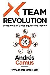 XTeam Revolution: La Revolución de los Equipos de Trabajo (Spanish Edition) Kindle Edition