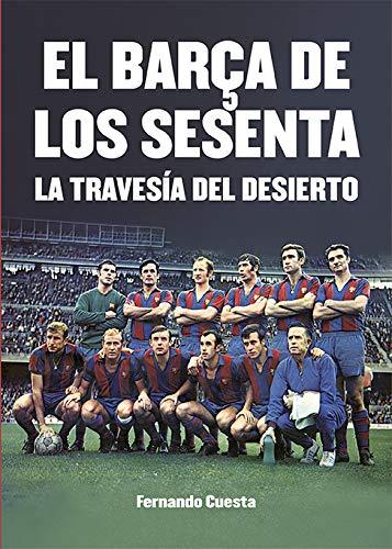 El Barça de los sesenta: La travesía del desierto
