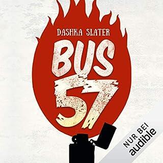 Bus 57     Eine wahre Geschichte              Autor:                                                                                                                                 Dashka Slater                               Sprecher:                                                                                                                                 Hans Jürgen Stockerl                      Spieldauer: 6 Std. und 39 Min.     7 Bewertungen     Gesamt 4,7