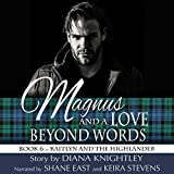 Magnus and a Love Beyond Words: Kaitlyn and the Highlander, Book 6