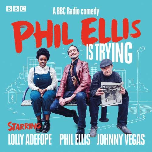 Phil Ellis Is Trying: The Complete Series 1-3 cover art