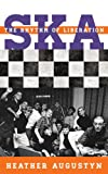 Ska: The Rhythm of Liberation (Tempo: A Rowman & Littlefield Music Series on Rock, Pop, and Culture)