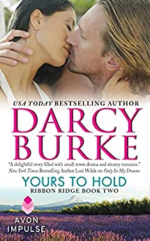 Yours to Hold: Ribbon Ridge Book Two by [Darcy Burke]